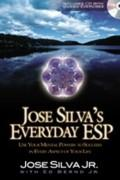 Jose Silva's Everyday ESP by Jose Silva Jr., Ed Bernd Jr.