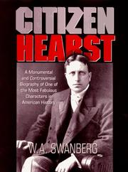 Citizen Hearst by W. A. Swanberg
