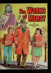 The Works of mercy by Lovasik, Lawrence G.