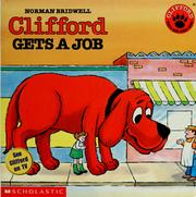 Clifford gets a job by Norman Bridwell