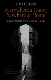 Everywhere a guest, nowhere at home by Kim Chernin
