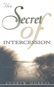 The secret of intercession by Andrew Murray