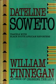 Dateline Soweto by William Finnegan