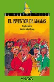 Cover of: El Inventor De Mamas by Braulio Llamero