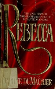 Rebecca by Daphne Du Maurier