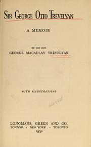 Sir George Otto Trevelyan by George Macaulay Trevelyan