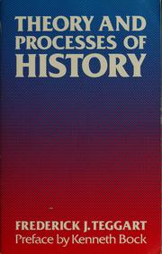 Theory and processes of history by Frederick John Teggart