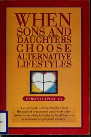 Cover of: When sons and daughters choose alternative lifestyles by Mariana Caplan