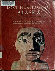 Lost heritage of Alaska by Polly G. Miller