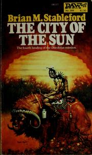 Cover of: The city of the sun by Brian M. Stableford