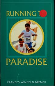 Running to paradise by Frances Bremer