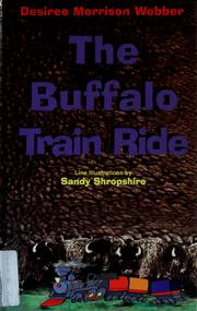 Cover of: The buffalo train ride by Desiree Webber