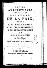 Copies authentiques des articles preliminaires de la paix, entre S. M. Britannique, S.M. Tres-Chretienne, S.M. Tres-Catholique et les Etats-Unis de l'Amérique by Great Britain. Department of Economic Affairs.