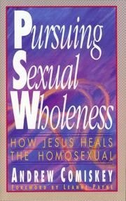 Pursuing sexual wholeness by Andrew Comiskey