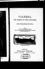 Valeria, the martyr of the catacombs by W. H. Withrow