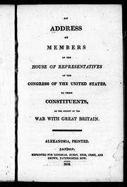 An Address of members of the House of Representatives of the Congress of the United States, to their constituents, on the subject of the war with Great Britain by Sullivan, George