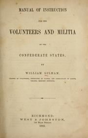 Manual of instruction for the volunteers and militia of the Confederate States by William Gilham
