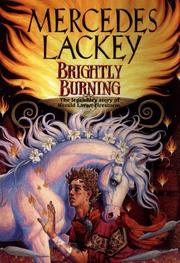 Brightly burning by Mercedes Lackey