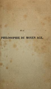 De la philosophie du Moyen Age depuis le VIIIe siècle jusquà lapparition en Occident de la Physique et de la Métaphysique dAristote