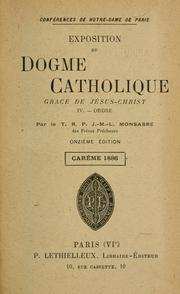 Cover of: Exposition du dogme catholique : carême 1873-1890 by Jacques Marie Louis Monsabré