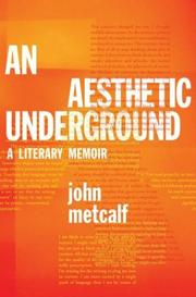 An aesthetic underground by John Metcalf