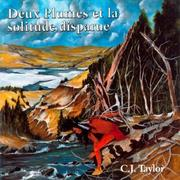 Cover of: Deux Plumes et la solitude disparue by C.J. Taylor