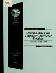Montana State Fund corporate governance practices by Montana. Legislature. Legislative Audit Division