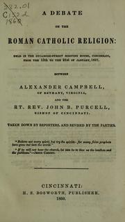 A debate on the Roman Catholic religion, held in the Sycamore-street meeting house, Cincinnati, from the 13th to the 21st of January, 1837, between Alexander Campbell and John B. Purcell PDF