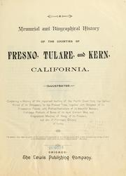 A memorial and biographical history of the counties of Fresno, Tulare and Kern, California by Myron Angel