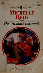Cover of: The ultimate betrayal by Michelle Reid