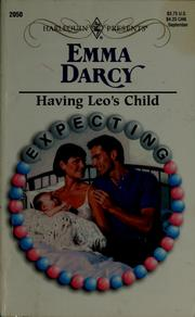 Cover of: Having Leo's child by Emma Darcy