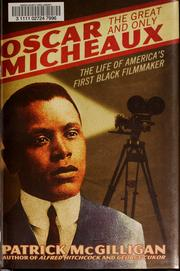 Oscar Micheaux, the great and only by Patrick McGilligan