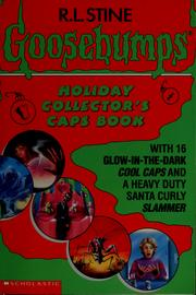 Cover of: Goosebumps holiday collector's caps book | R. L. Stine