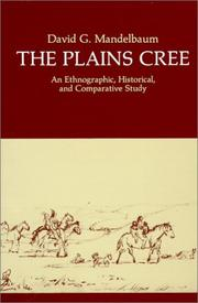 The Plains Cree by David Goodman Mandelbaum