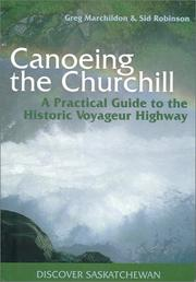 Canoeing the Churchill by Gregory P. Marchildon