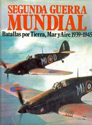 Segunda Guerra Mundial. Batallas por Tierra, Mar y Aire 1939-1945 by Chant, Christopher., Shelford Bidwell, Anthony Preston, Jenny Shaw