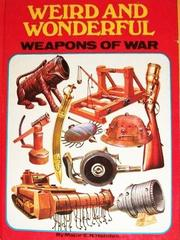 Weird and wonderful weapons of war PDF