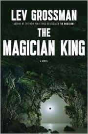 Cover of: The magician king by Lev Grossman