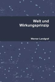 Welt und Wirkungsprinzip by Werner Landgraf