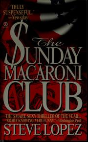 Cover of: The Sunday macaroni club by Steve Lopez