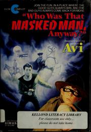 Cover of: Who was that masked man anyway? | Avi