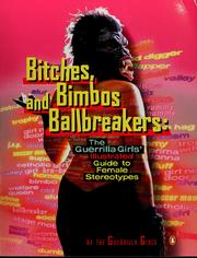 Bitches, bimbos, and ballbreakers by Guerrilla Girls (Group of artists)