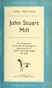 John Stuart Mill by Karl Britton