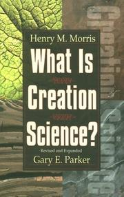 What is creation science? by Henry Madison Morris