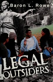 Legal outsiders by Baron L. Rowe