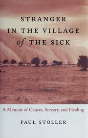 Stranger in the village of the sick by Paul Stoller
