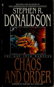 Cover of: Chaos and order by Stephen R. Donaldson