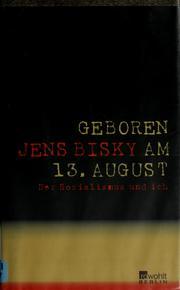 Geboren am 13. August by Jens Bisky