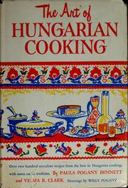 The art of Hungarian cooking by Paula Pogany Bennett