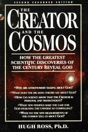The creator and the cosmos by Ross, Hugh